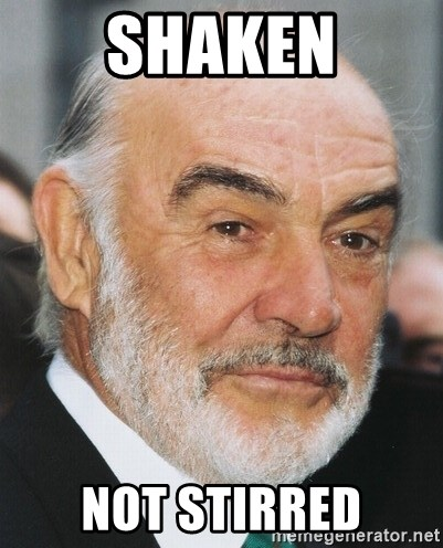 sean connery ftw - SHAKEN NOT STIRRED