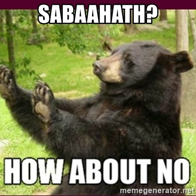 How about no bear - SABAAHATH?