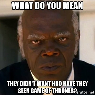 SAMUEL JACKSON DJANGO - what do you mean they didn't want hbo have they seen game of thrones?