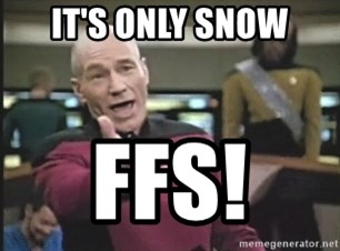 Picard Wtf - it's only snow ffs!