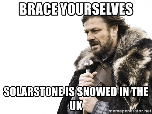 Winter is Coming - brace yourselves solarstone is snowed in the uk