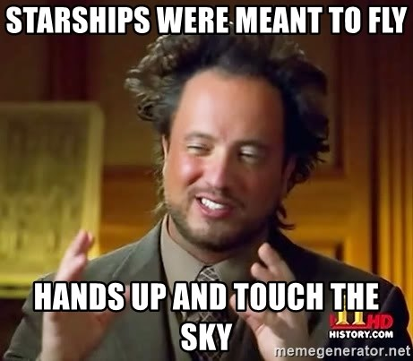 Ancient Aliens - Starships were meant to fly Hands up and touch the sky