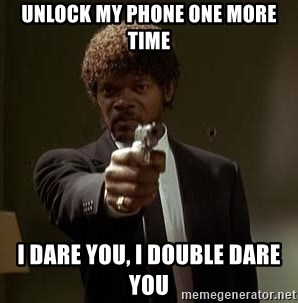Jules Pulp Fiction - Unlock my phone one more time I dare you, I double dare you