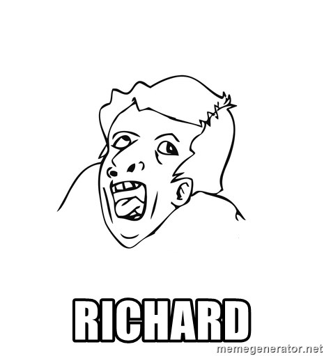 genius rage meme -  Richard