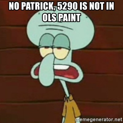 no patrick mayonnaise is not an instrument - No patrick, 5290 is not in ols paint