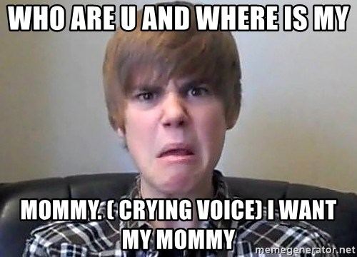 Justin Bieber 213 - WHO ARE U AND WHERE IS MY  MOMMY. ( CRYING VOICE) I WANT MY MOMMY