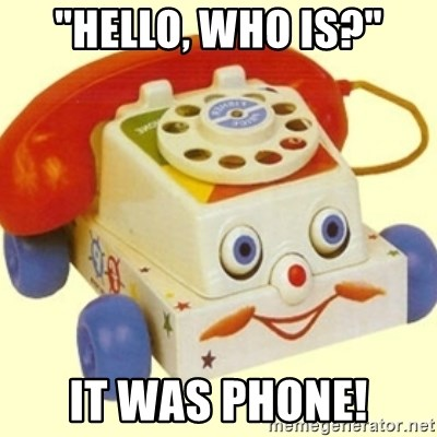 "Sinister Phone - ""hello, who is?"" IT WAS PHONE!"