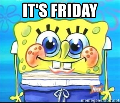 Epic Spongebob Face - IT'S FRIDAY