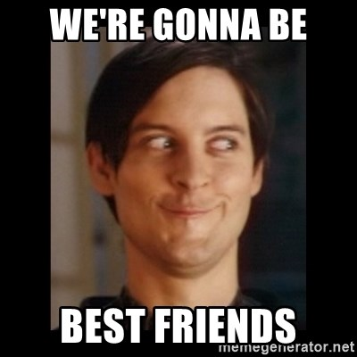 Toby Maguire trollface - We're gonna be  best friends