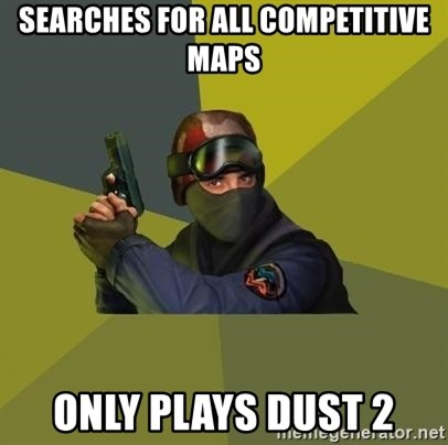Counter Strike - searches for all competitive maps only plays dust 2