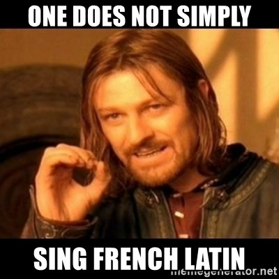 Does not simply walk into mordor Boromir  - One does not simply sing french latin