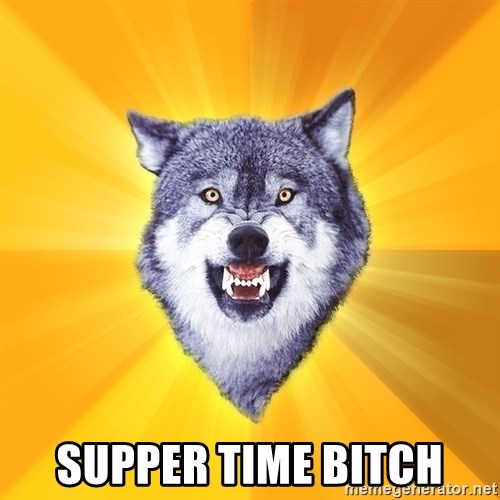 Courage Wolf -  supper time bitch