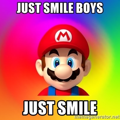 Mario Says - JUST SMILE BOYS JUST SMILE