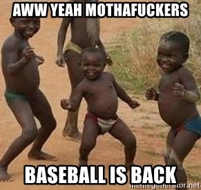 african children dancing - aww yeah mothafuckers baseball is back