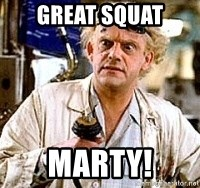 Doc Back to the future - Great Squat Marty!