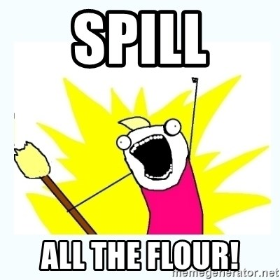 All the things - Spill All the flour!