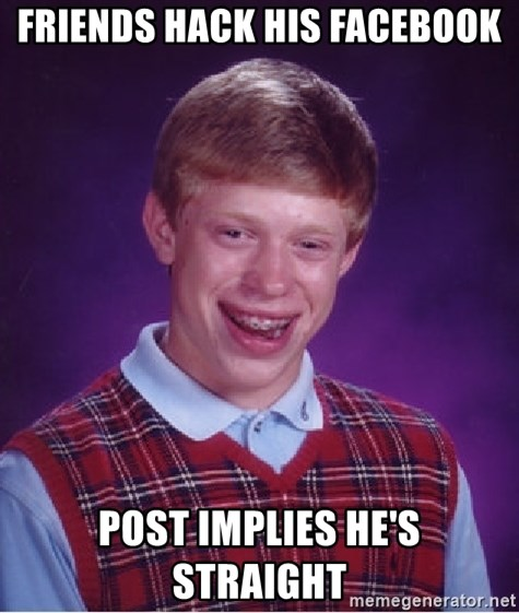 Bad Luck Brian - Friends Hack His FaceBook Post Implies he's straight