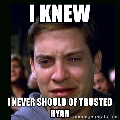 crying peter parker - I knew i never should of trusted ryan