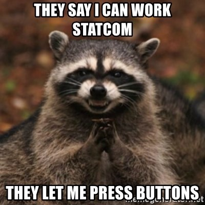 evil raccoon - they say i can work statcom they let me press buttons