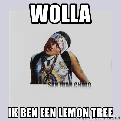 san juan cholo - WOLLA IK BEN EEN LEMON TREE