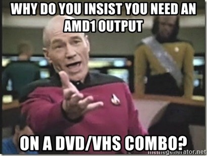 star trek wtf - why do you insist you need an amd1 output on a dvd/vhs combo?