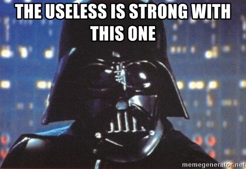 Darth Vader - The useless is strong with this one