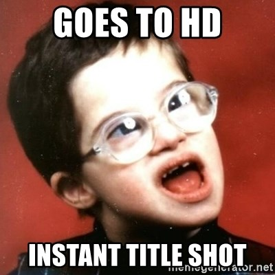 retarded kid with glasses - goes to hd instant title shot