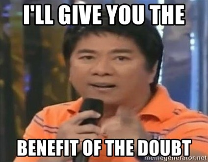 willie revillame you dont do that to me - I'LL GIVE YOU THE  BENEFIT OF THE DOUBT