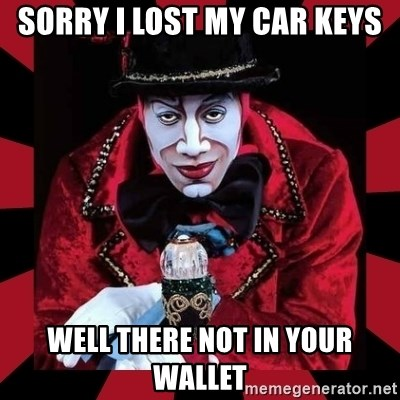 willianss - SORRY I LOST MY CAR KEYS WELL THERE NOT IN YOUR WALLET