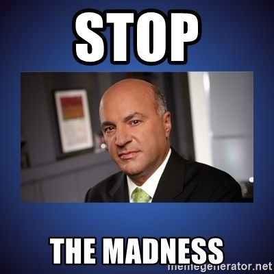 Kevin O'Leary - STOP The Madness