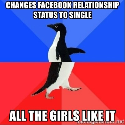 Socially Awkward to Awesome Penguin - changes facebook relationship status to single all the girls like it