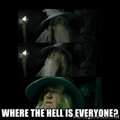 Confused Gandalf -  where the hell is everyone?