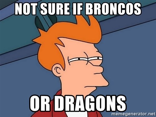 Futurama Fry - not sure if broncos or dragons