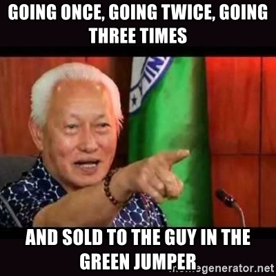 ALFREDO LIM MEME - GOING ONCE, GOING TWICE, GOING THREE TIMES AND SOLD TO THE GUY IN THE GREEN JUMPER