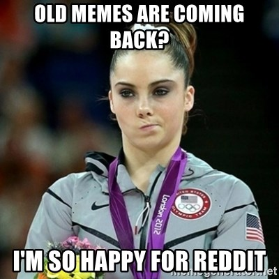 Not Impressed McKayla - Old memes are coming back? i'm so happy for reddit