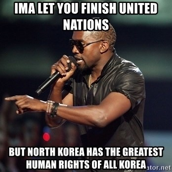 Kanye - ima let you finish united nations but north korea has the greatest human rights of all korea