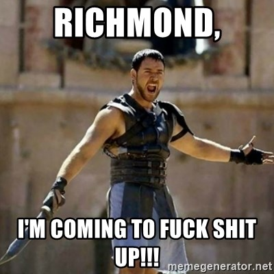 GLADIATOR - RICHMOND,  I'M COMING TO FUCK SHIT UP!!!