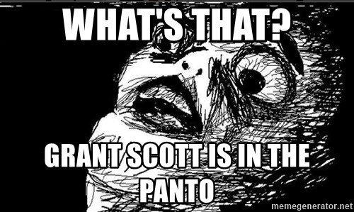 Extreme Rage Face - what's that? grant scott is in the panto