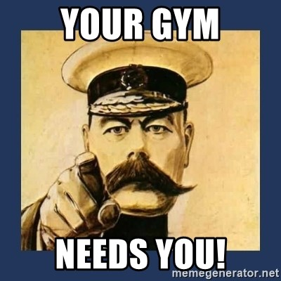 your country needs you - Your gym needs you!