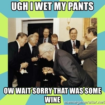 reagan white house laughing - UGH I WET MY PANTS OW WAIT SORRY THAT WAS SOME WINE