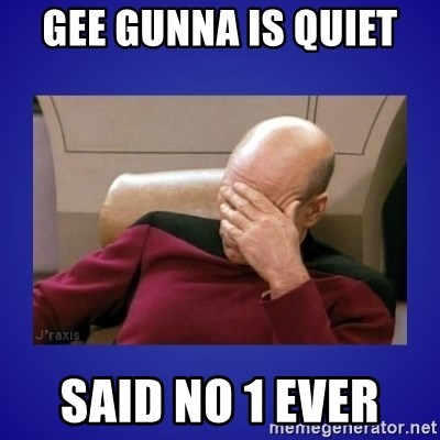 Picard facepalm  - GEE GUNNA IS QUIET  SAID NO 1 EVER