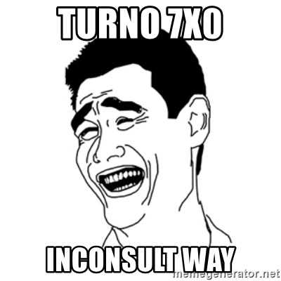 FU*CK THAT GUY - TURNO 7X0 INCONSULT WAY