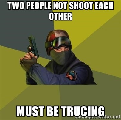 Counter Strike - two people not shoot each other must be trucing