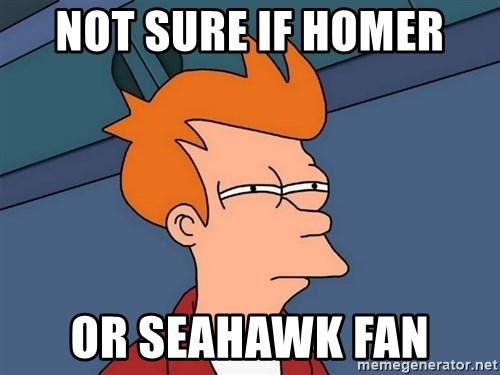 Futurama Fry - Not sure if homer Or Seahawk fan