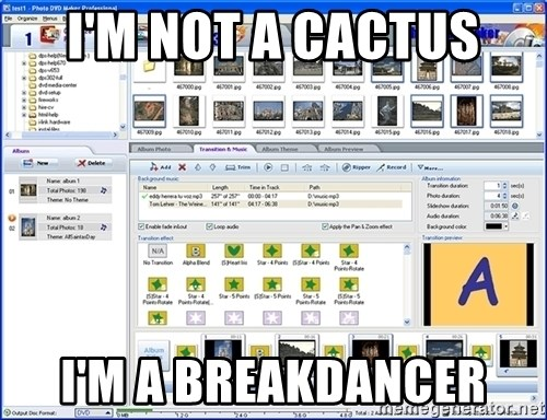 Maker - I'M NOT A CACTUS I'M A BREAKDANCER