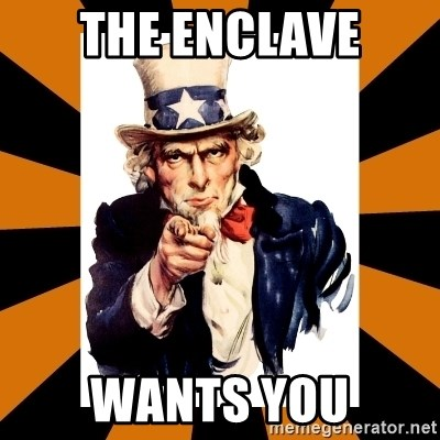 Uncle sam wants you! - THE ENCLAVE WANTS YOU