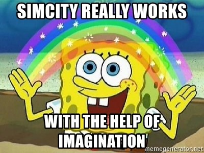 Imagination - simcity really works with the help of imagination