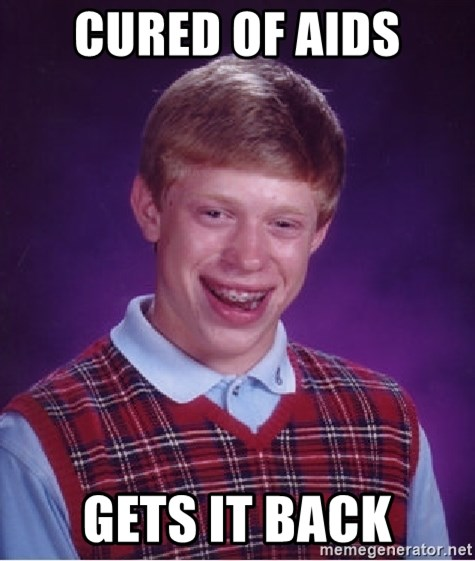 Bad Luck Brian - CURED OF AIDS GETS IT BACK
