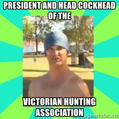 Nek minnit man - president and head cockhead of the  Victorian hunting association