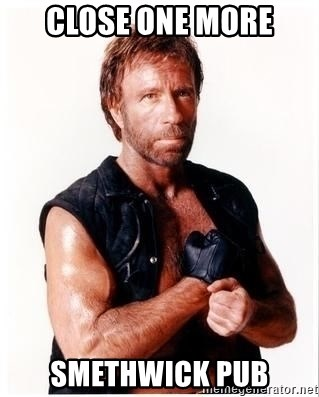 Chuck Norris Meme - close one more smethwick pub